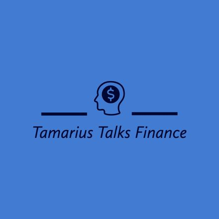 Tamarius Talks Finance is Tamarius Washington's podcast where he talks about financial and life tips that he has learned.